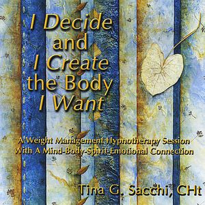 I Decide & I Create the Body I Want