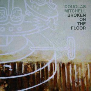 Broken on the Floor