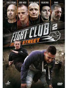 Fight Club in the Street: Volume 2: Krav Maga - Street Boxing - GlobalDefense System - Sambo - Kajukenbo