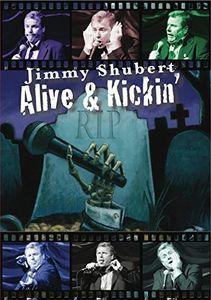 Jimmy Shubert: Alive & Kickin'