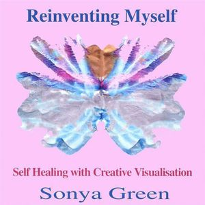 Reinventing Myself Guided Meditations