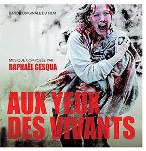 Aux Yeux Des Vivants (Original Soundtrack)