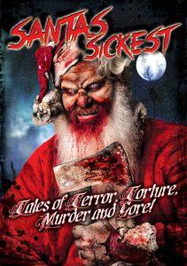 Santas Sickest: Tales of Terror Torture Murder