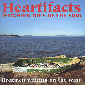 Heartifacts : Boatmen Waiting on the Wind