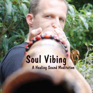 Soul Vibing: A Healing Sound Meditation