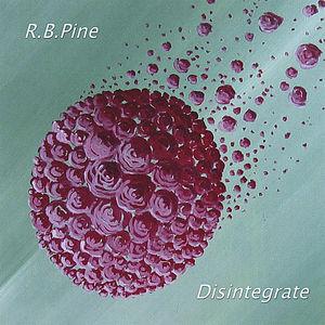 Pine, R.B. : Disintegrate