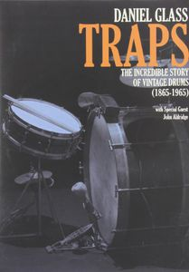 Traps: The Incredible Story of Vintage Drums (1865-1965)