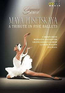 Elegance - The Art of Maya Plisetskaya: A Tribute in Five Ballets