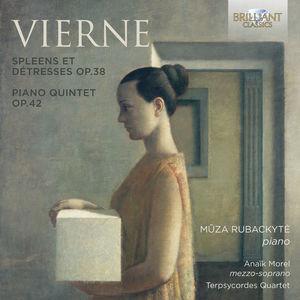 Spleens Et Detresses Op.38 & Piano Quintet Op.42