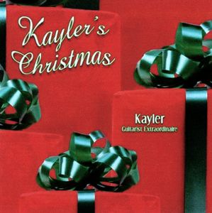 Kaylers Christmas-Kayler Guitarist Extraordinaire