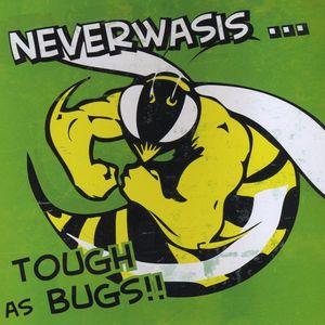 Tough As Bugs!