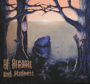 Of Dreams & Madness