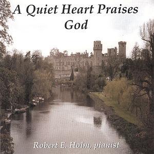 Quiet Heart Praises God