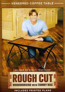 Rough Cut - Woodworking Tommy Mac: Veneered Coffee
