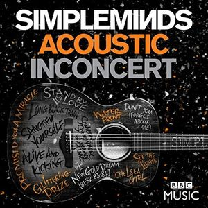 Simple Minds: Acoustic in Concert