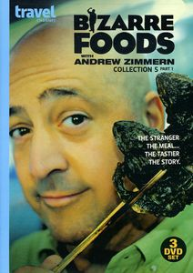 Bizarre Foods With Andrew Zimmern: Collection 5 Part 1