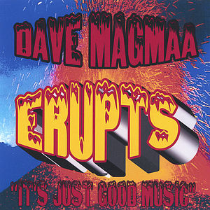 Dave Magmaa Erupts
