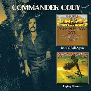 Rock N Roll Again /  Flying Dreams [Import] , Commander Cody