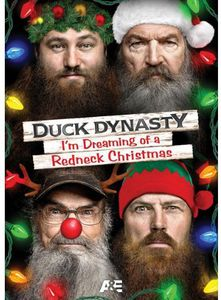 Duck Dynasty: I Am Dreaming of a Redneck Christmas