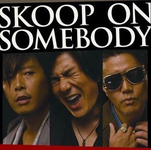Skoop on Somebody [Import]
