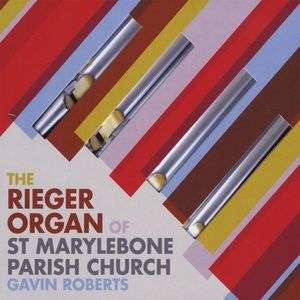 Rieger Organ of St Marylebone Parish Church