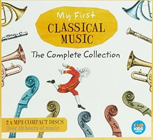 My First Classical Music: Complete Collection /  Various