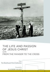 The Life and Passion of Jesus Christ /  From the Manger to the Cross