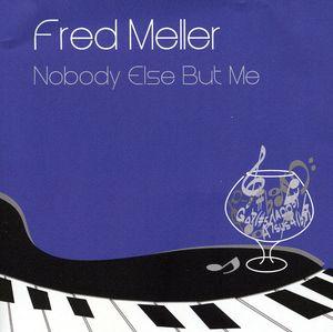 Fred Meller-Nobody Else But Me