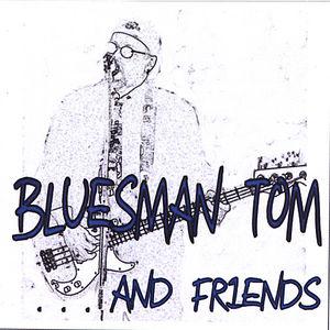 Bluesman Tom & Friends