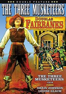 Three Musketeers Double Feature: 1916 & 1921 Ver.