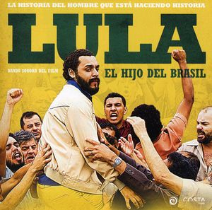 Lula: El Hijo de Brasil (Lula, Son of Brazil) (Original Soundtrack) [Import]