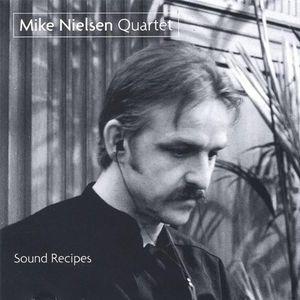 Mike Nielsen Quartet-Sound Recipes
