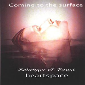 Heartspace : Coming to the Surface