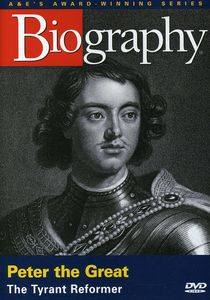 Biography: Peter the Great
