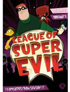 League of Super Evil: Season 1: Volume 2