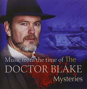 Music from the Time of the Doctor Blake Mysteries [Import]