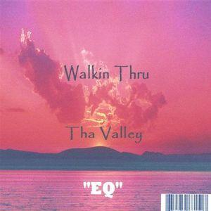 Walkin Thru Tha Valley