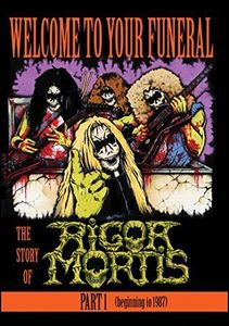 Welcome to Your Funeral: Story of Rigor Mortis