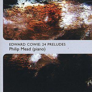 Edward Cowie: 24 Preludes