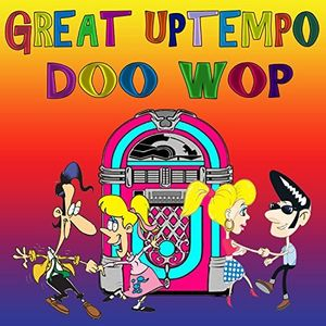Great Uptempo Doo Wop (Various Artists)