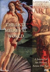 Landmarks of Western Art: The Late Medieval World