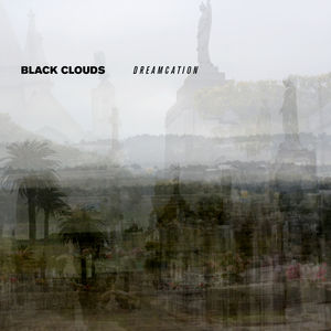 Dreamcation , The Black Clouds