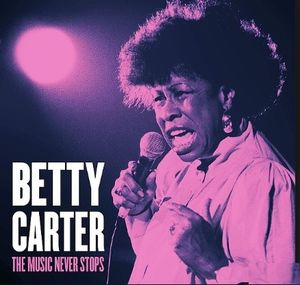 Music Never Stops , Betty Carter