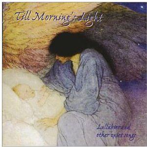 Till Mornings Light: Lullabies & Other Quiet Songs