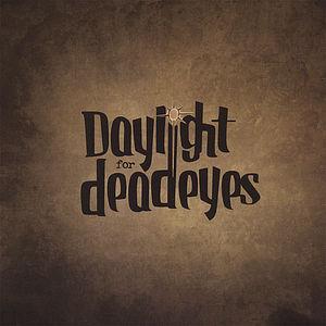 Daylight for Deadeyes