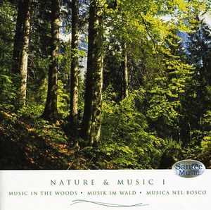 Nature & Music: Music in the Woods Vol. 1