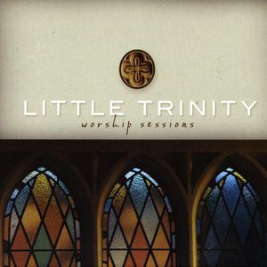 Little Trinity Worship Sessions