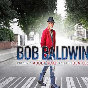 Bob Baldwin Presents Abbey Road & the Beatles