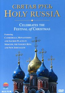 Holy Russia: Celebrates the Festival of Christmas