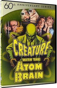Creature With the Atom Brain (60th Anniversary)